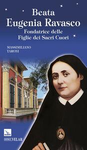 Foto Cover di Beata Eugenia Ravasco. Fondatrice delle Figlie dei Sacri Cuori, Libro di Massimiliano Taroni, edito da Elledici