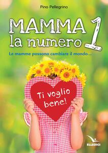 Mamma, la numero 1 - Pino Pellegrino - copertina