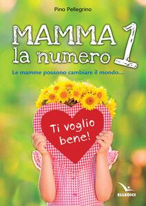 Libro Mamma, la numero 1 Pino Pellegrino