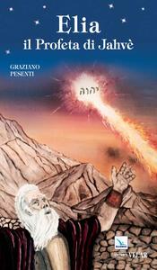 Elia. Il profeta di Jahvè - Graziano Pesenti - copertina