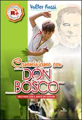 Camminiamo con don Bosco. Dieci passi con il santo dei giovani
