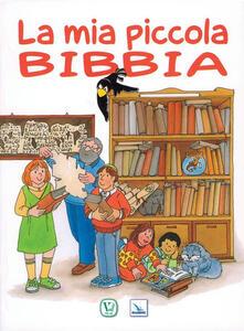 La mia piccola Bibbia - Giorgio Bertella,Franca Vitali,Feliciano Innocente - copertina