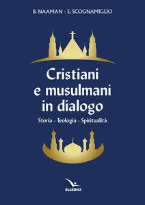 Libro Cristiani e musulmani in dialogo Boutros Naaman , Edoardo Scognamiglio