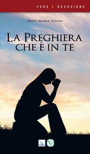 Libro La preghiera che è in te Anna Maria Vissani