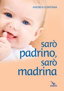 Libro Sarò padrino sarò madrina Andrea Fontana