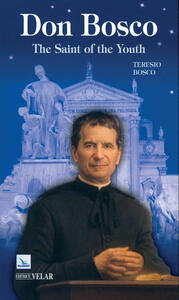 Don Bosco. The saint of the youth