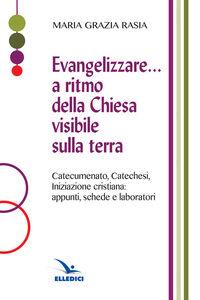 Libro Evangelizzare... a ritmo della Chiesa visibile sulla terra