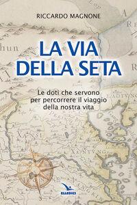 Foto Cover di La via della seta, Libro di  edito da Elledici