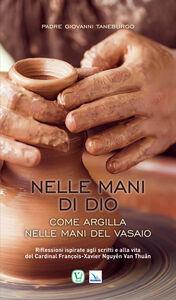 Foto Cover di Come argilla nelle mani del vasaio, Libro di Vittorio Peri, edito da Elledici