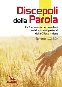 Foto Cover di Discepoli della parola, Libro di Salvatore Soreca, edito da Elledici
