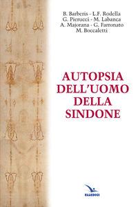 Foto Cover di Autopsia dell'uomo della Sindone, Libro di  edito da Elledici