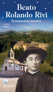 Beato Rolando Rivi. Seminarista martire - Paolo Risso - copertina