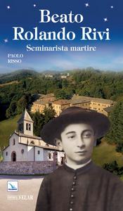 Libro Beato Rolando Rivi. Seminarista martire Paolo Risso