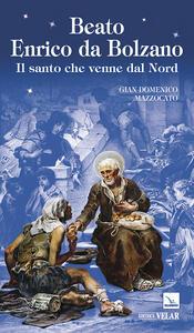 Beato Enrico da Bolzano - Gian Domenico Mazzocato - copertina