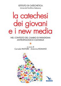 Libro La catechesi dei giovani e i new media