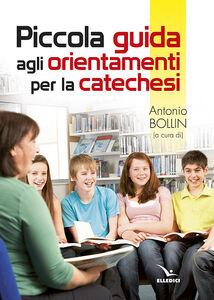 Foto Cover di Piccola guida. Orientamenti della catechesi, Libro di  edito da Elledici