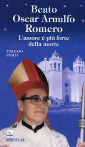 Foto Cover di Beato Oscar Arnulfo Romero, Libro di Vincenzo Paglia, edito da Elledici