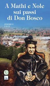 Libro A Mathi e Nole sui passi di don Bosco Federico Valle