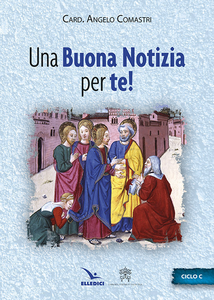Libro Una buona notizia per te! Ciclo C Angelo Comastri