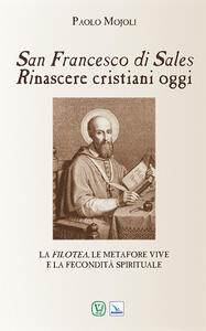 San Francesco di Sales. Rinascere cristiani oggi
