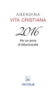 Foto Cover di Agendina vita cristiana 2016, Libro di  edito da Elledici