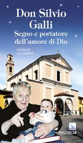 Don Silvio Galli. Segno e portatore dell'amore di Dio