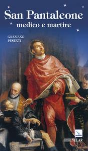 Libro San Pantaleone. Medico e martire Graziano Pesenti