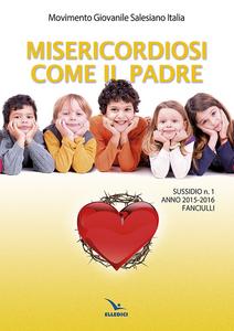 Libro Misericordiosi come il padre. Vol. 1: Fanciulli.
