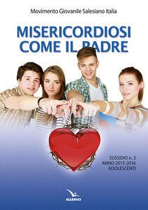 Libro Misericordiosi come il padre. Vol. 3: Adolescenti.