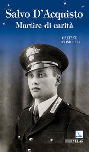 Libro Salvo D'Acquisto. Martire di carità Gaetano Bonicelli