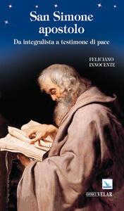 San Simone apostolo. Da integralista a testimone di pace - Feliciano Innocente - copertina