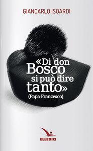 Libro Di don Bosco si può dire tanto Giancarlo Isoardi