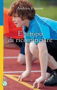 Foto Cover di È tempo di ricominciare, Libro di Andrea Panont, edito da Elledici