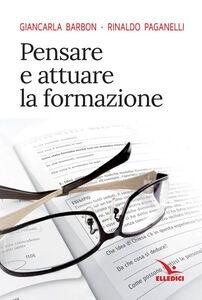 Libro Pensare e attuare la formazione Giancarlo Barbon , Rinaldo Paganelli