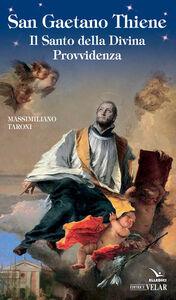 Libro San Gaetano da Thiene Massimiliano Taroni