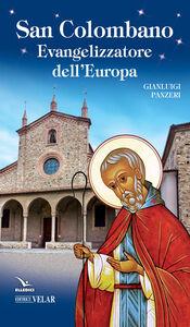 Foto Cover di San Colombano. Evangelizzatore dell'Europa, Libro di Gianluigi Panzeri, edito da Elledici