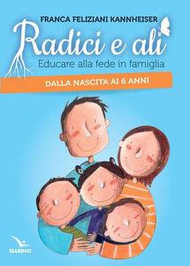 Libro Radici e ali Franca Feliziani Kannheiser