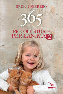 365 piccole storie per l'anima. Vol. 2