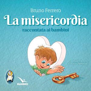 Libro La misericordia raccontata ai bambini Bruno Ferrero