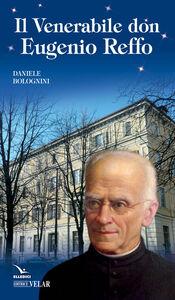 Libro Venerabile don Eugenio Reffo Daniele Bolognini