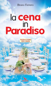 Libro Cena in paradiso Bruno Ferrero