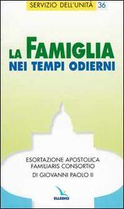 """Libro La famiglia nei tempi odierni. Esortazione apostolica """"Familiaris consortio"""" di Giovanni Paolo II Giovanni Paolo II"""