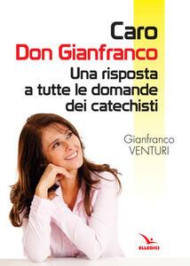 Caro don Gianfranco. Una risposta a tutte le domande dei catechisti - Gianfranco Venturi - copertina