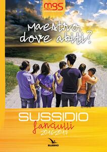 Maestro, dove abiti? Sussidio fanciulli 2016-2017