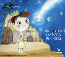 Un piccolo cammello per Gesù - Maria Gianola - copertina