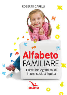 Voluntariadobaleares2014.es Alfabeto familiare. Costruire legami solidi in una società liquida Image