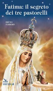 Fatima. Il segreto dei tre pastorelli