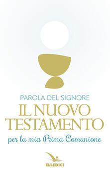 Parola del Signore. Il nuovo Testamento per la Prima Comunione.pdf
