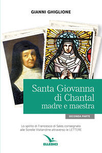 Santa Giovanna di Chantal. Vol. 2: Madre e maestra.