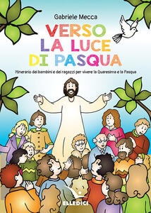 Verso la luce di Pasqua